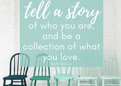 """""""Your home should tell a story of who you are, and be a collection of waht you love."""" - Nate Berkus"""