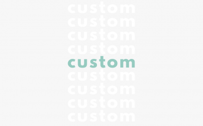 """What do we mean by """"Custom""""?"""